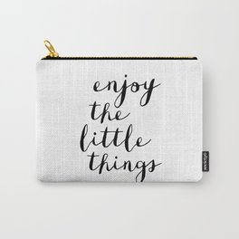 Enjoy the Little Things black and white monochrome typography poster design home decor bedroom wall Carry-All Pouch