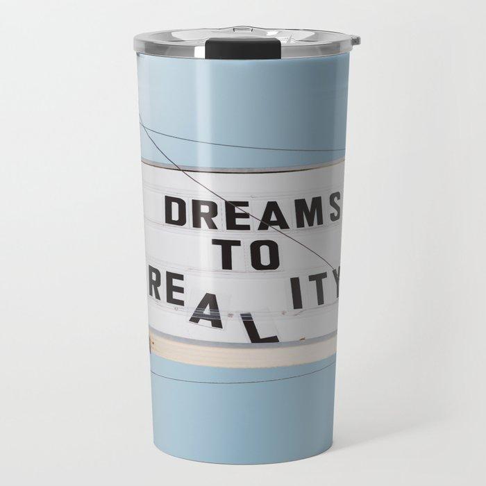 Dreams to Reality Travel Mug