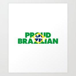 Proud Brazilian Art Print