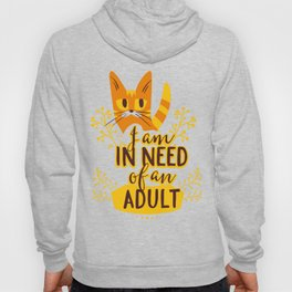 I Am In Need Of An Adult Cat Adoption Hoody