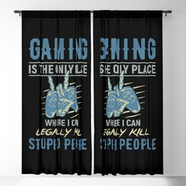 Gaming is the only place I can kill stupid people Blackout Curtain