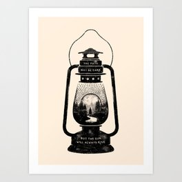 THE PATH MAY BE DARK BUT THE SUN WILL ALWAYS RISE Art Print