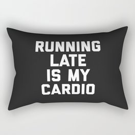 Running Late Cardio Funny Gym Quote Rectangular Pillow