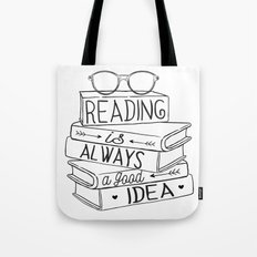 Reading is Always a Good Idea Tote Bag