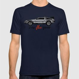 Zero Flux Given. T-shirt