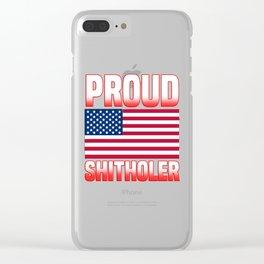 Proud Shitholer Clear iPhone Case