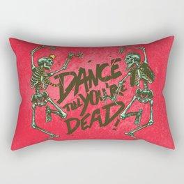 Dance Till You're Dead Rectangular Pillow