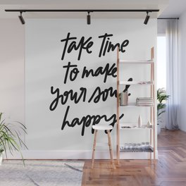 Take Time To Make Your Soul Happy Wall Mural