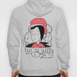 Go to sleep  Hoody