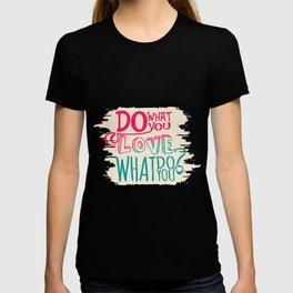 What do you love? T-shirt