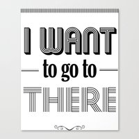liz lemon Canvas Prints featuring 30 Rock - I Want To Go To There - Liz Lemon by Pop Art Press
