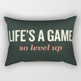 Life's a Game, so level up. Rectangular Pillow
