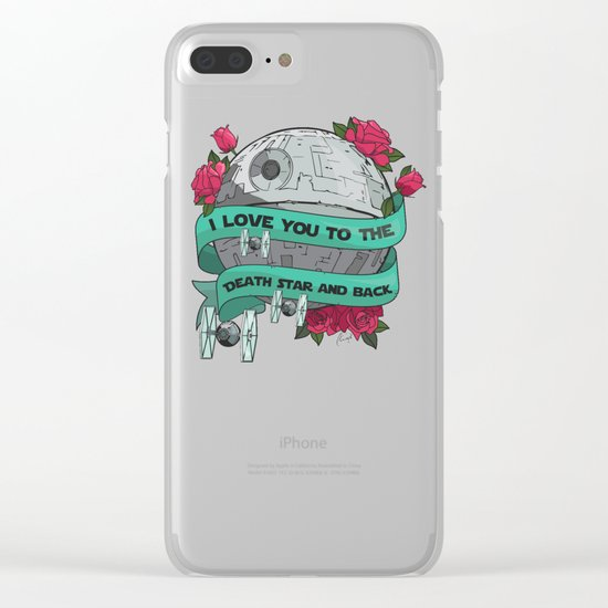 I Love You to The Death Star and Back Clear iPhone Case