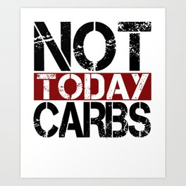 Keto Diet Not Today Carbs Ketosis Lifestyle LCHF Diet Art Print