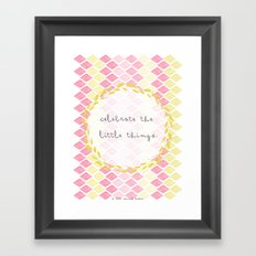 Celebrate the Little Things Framed Art Print