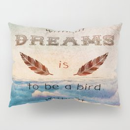 Dreams Are Wings Pillow Sham