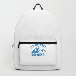 Its Just A Hill Get Over It wb Backpack