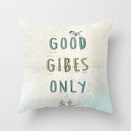 Good GIBES Only Throw Pillow