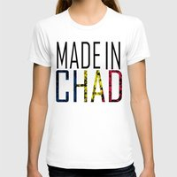 chad wys T-shirts featuring Made In Chad by VirgoSpice
