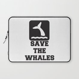 SAVE THE WHALES Quote Laptop Sleeve