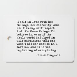I fell in love with her courage - F Scott Fitzgerald Cutting Board