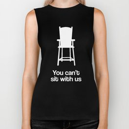You can't sit with us Biker Tank
