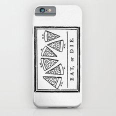 Eat, or Die Slim Case iPhone 6s