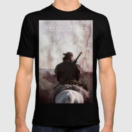 Destiny Is All - Uhtred The Last Kingodm T-shirt