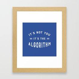 Blame the Social Media Algorithm Framed Art Print