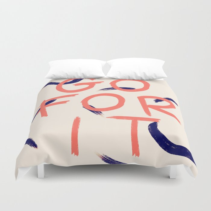GO FOR IT #society6 #motivational Duvet Cover