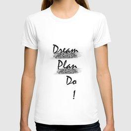 """""""Dream..Plan..Do"""" T-shirt"""