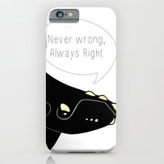 Never wrong, Always Right iPhone 6s Slim Case