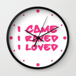 I Raved & Loved EDM Quote Wall Clock