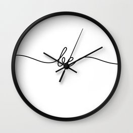 be still (1 of 2) Wall Clock
