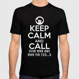 Keep Calm And Call 0118 999 881 999 119 725 3 T-shirt