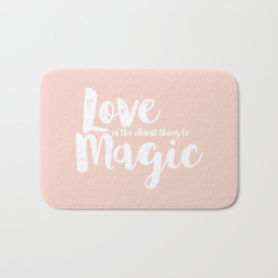 LOVE is the closest think to magic - Saying on peach background - on #Society6 Bath Mat