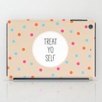 treat yo self iPad Cases featuring Treat Yo Self II by Galaxy Eyes