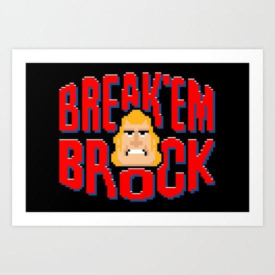 Break'em Brock Art Print