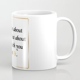 It's not about talent but about how much you want it. Coffee Mug