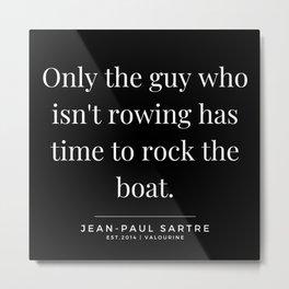34  | Jean-Paul Sartre Quotes | 190810 Metal Print