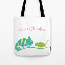 You're One in A Chameleon Tote Bag