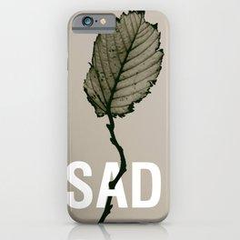 SAD iPhone Case