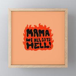 We all go to Hell Framed Mini Art Print