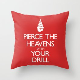 Pierce The Heavens With Your Drill Throw Pillow