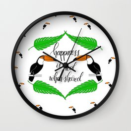 Happiness is real when shared Wall Clock
