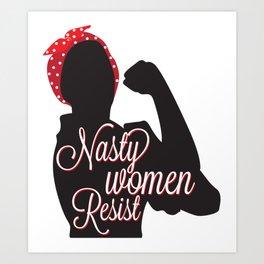 Nasty Women Resist Art Print