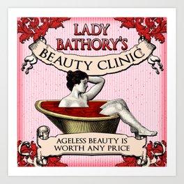 Lady Bathory's Beauty Clinic Art Print