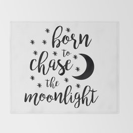 Born to Chase the Moonlight Throw Blanket