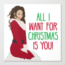 All I Want For Christmas Is You! Canvas Print