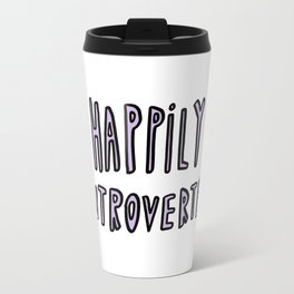 Happily Introverted - hand lettered typography Travel Mug